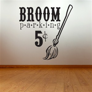 Broom parking 5 cents - Vinyl Wall Decal - Wall Quote - Wall Decor