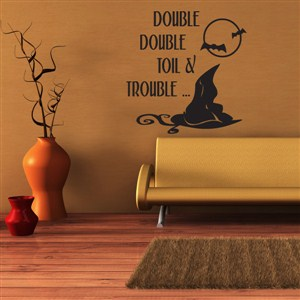 Double Double Toil & Trouble - Vinyl Wall Decal - Wall Quote - Wall Decor