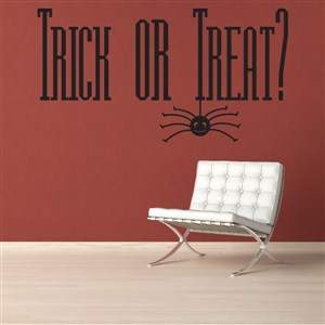 Trick or Treat? - Vinyl Wall Decal - Wall Quote - Wall Decor