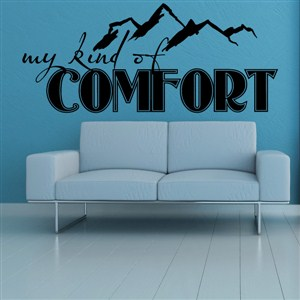 My kind of comfort - Vinyl Wall Decal - Wall Quote - Wall Decor