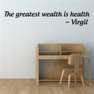 The greatest wealth is health - Virgil - Vinyl Wall Decal - Wall Quote - Wall Decor