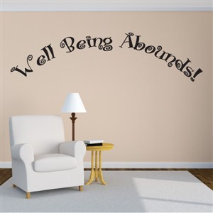 Well being abounds! - Vinyl Wall Decal - Wall Quote - Wall Decor