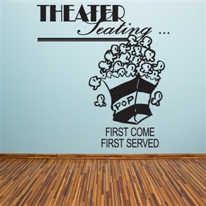 Theater seating… First come First Served - Vinyl Wall Decal - Wall Quote - Wall Decor