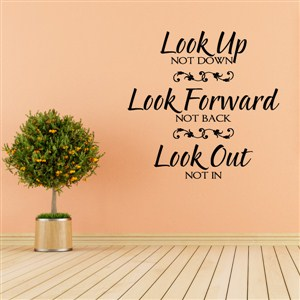 Look up Look forward Look out - Vinyl Wall Decal - Wall Quote - Wall Decor