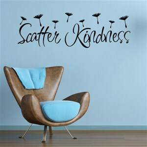 Scatter Kindness - Vinyl Wall Decal - Wall Quote - Wall Decor