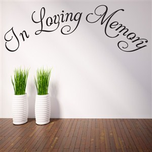In Loving Memory - Vinyl Wall Decal - Wall Quote - Wall Decor