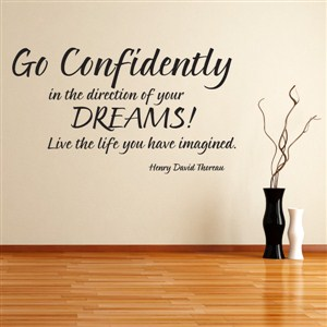 Go confidently in the direction of your dreams. - Henry David Thoreau - Vinyl Wall Decal - Wall Quote - Wall Decor