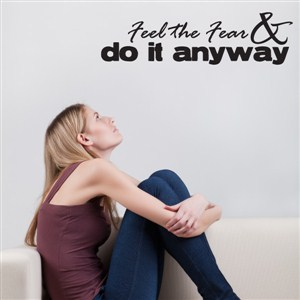 Feel the fear & do it anyway - Vinyl Wall Decal - Wall Quote - Wall Decor