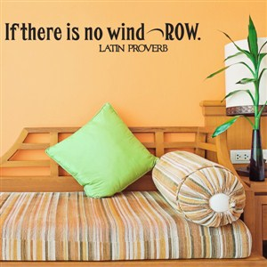 IF there is no wind, Row. - Latin Proverb - Vinyl Wall Decal - Wall Quote - Wall Decor