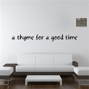 A thyme for a good time - Vinyl Wall Decal - Wall Quote - Wall Decor