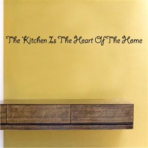The kitchen is the heart of the home - Vinyl Wall Decal - Wall Quote - Wall Decor