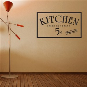 Kitchen fresh hot bread 5 cents butter extra - Vinyl Wall Decal - Wall Quote - Wall Decor