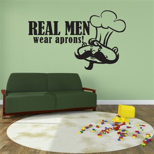 Real men wear aprons - Vinyl Wall Decal - Wall Quote - Wall Decor