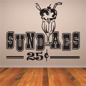 Sundaes 25 cents - Vinyl Wall Decal - Wall Quote - Wall Decor