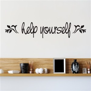 help yourself - Vinyl Wall Decal - Wall Quote - Wall Decor