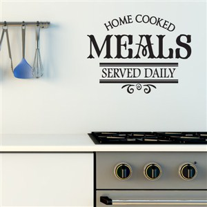 Home cooked meals served daily - Vinyl Wall Decal - Wall Quote - Wall Decor