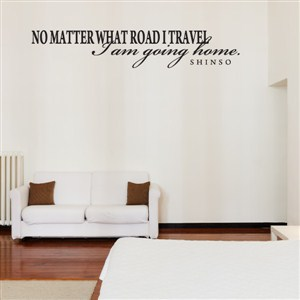 No matter what road I travel I am going home. - Shinso - Vinyl Wall Decal - Wall Quote - Wall Decor