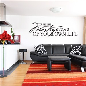 You are the masterpiece of your own life - Vinyl Wall Decal - Wall Quote - Wall Decor