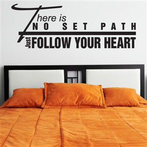 There is no set path Just follow your heart - Vinyl Wall Decal - Wall Quote - Wall Decor