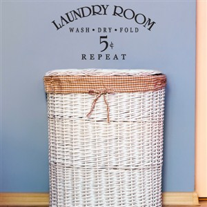 Laundry Room Wash Dry Fold Repeat 5 cents - Vinyl Wall Decal - Wall Quote - Wall Decor