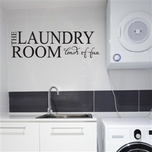 The laundry room loads of fun - Vinyl Wall Decal - Wall Quote - Wall Decor