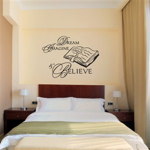 Dream Imagine & Believe - Vinyl Wall Decal - Wall Quote - Wall Decor
