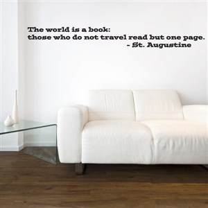 The world is a book: those who not travel read but one page. - St. Augustine - Vinyl Wall Decal - Wall Quote - Wall Decor