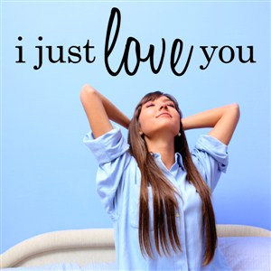 I just love you - Vinyl Wall Decal - Wall Quote - Wall Decor