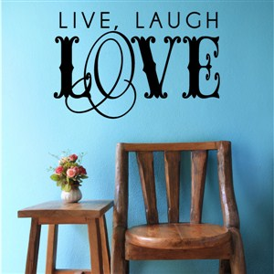 Live, Laugh, Love - Vinyl Wall Decal - Wall Quote - Wall Decor
