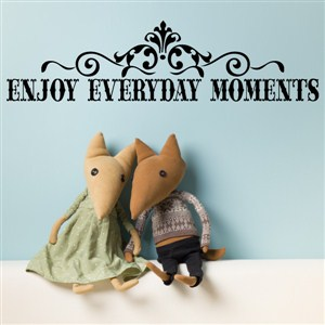 Enjoy everyday moments - Vinyl Wall Decal - Wall Quote - Wall Decor