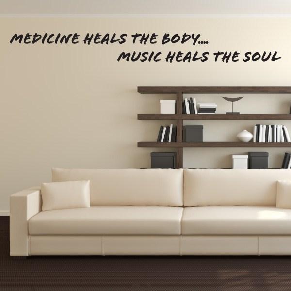 Medicine Heals The Body Music Heals The Soul Vinyl Wall Decal