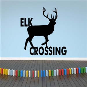Elk Crossing - Vinyl Wall Decal - Wall Quote - Wall Decor