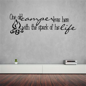 One old camper lives here with the spark of his life - Vinyl Wall Decal - Wall Quote - Wall Decor