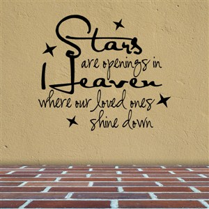 Stars are openings in heaven where our loves ones shine down - Vinyl Wall Decal - Wall Quote - Wall Decor