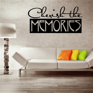 Cherish the memories - Vinyl Wall Decal - Wall Quote - Wall Decor