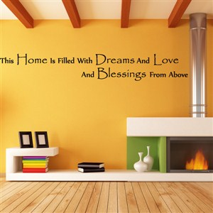 This home is filled with dreams and love and blessings from above