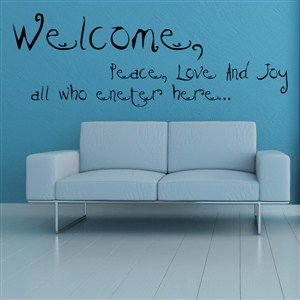 Welcome peace, love, and joy all who enter here…