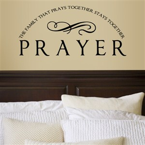 Prayer The family that prays together stays together