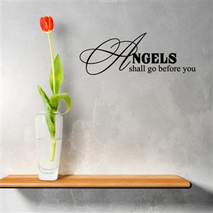 Angels shall go before you
