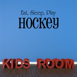 Eat, sleep, play hockey