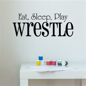 Eat, sleep, play wrestle