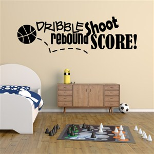 Dribble shoot rebound score!