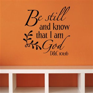 Be still and know that I am God - D&C 101:16