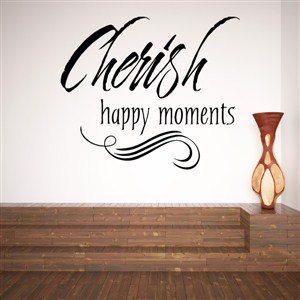 Cherish happy moments