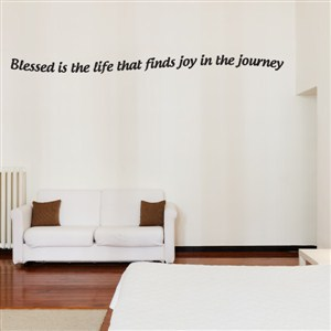 Blessed is the life that finds joy in the journey