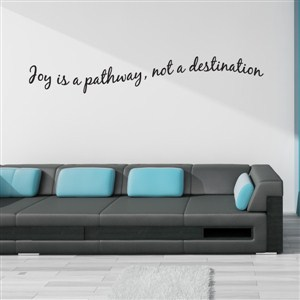 Joy is pathway, not a destination
