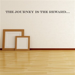 The journey is the reward…