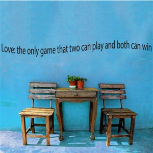 Love: the only game that two can play and both can win
