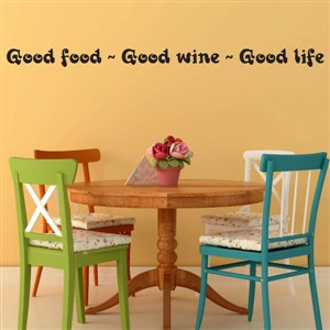 Good food - Good wine - Good life