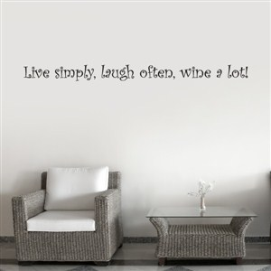 Live simply, laugh often, wine a lot!